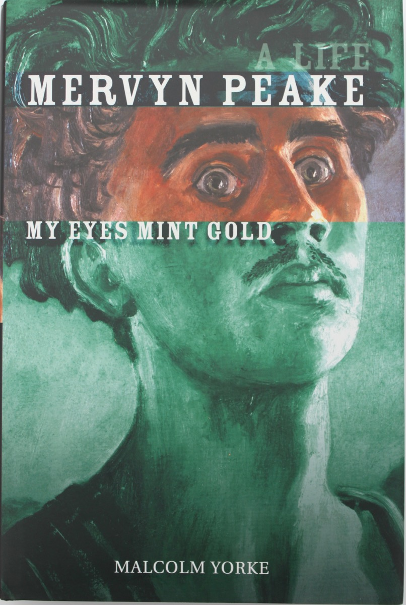 Image for Mervyn Peake; My Eyes Mint Gold, a Life.