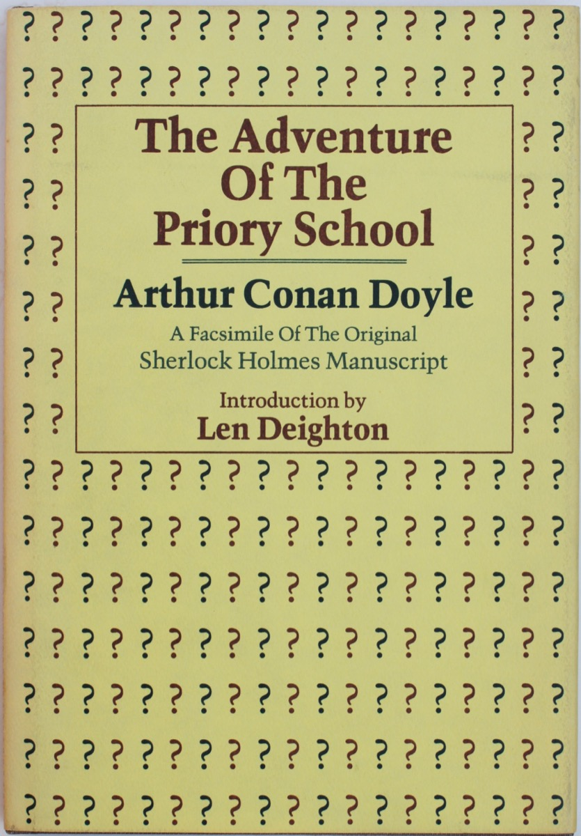 Image for The Adventure of the Priory School. A Facsimile edition of the original Sherlock Holmes Manuscript. Introduction by Len Deighton.