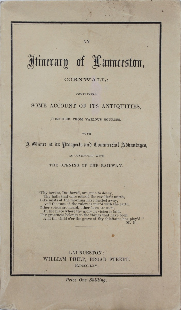 Image for An Itinerary of Launceston, Cornwall: containing some account of its antiquities, compiled from various sources. With a glance at its prospects and commercial advantages, as connected with the opening of the railway.