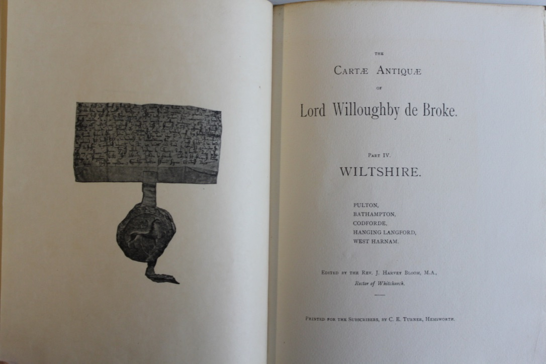 Image for The Cartae Antiquae of Lord Willoughby de Broke. Part IV. Wiltshire. Pulton, Bathampton, Codforde, Hanging Langford, West Harnham.