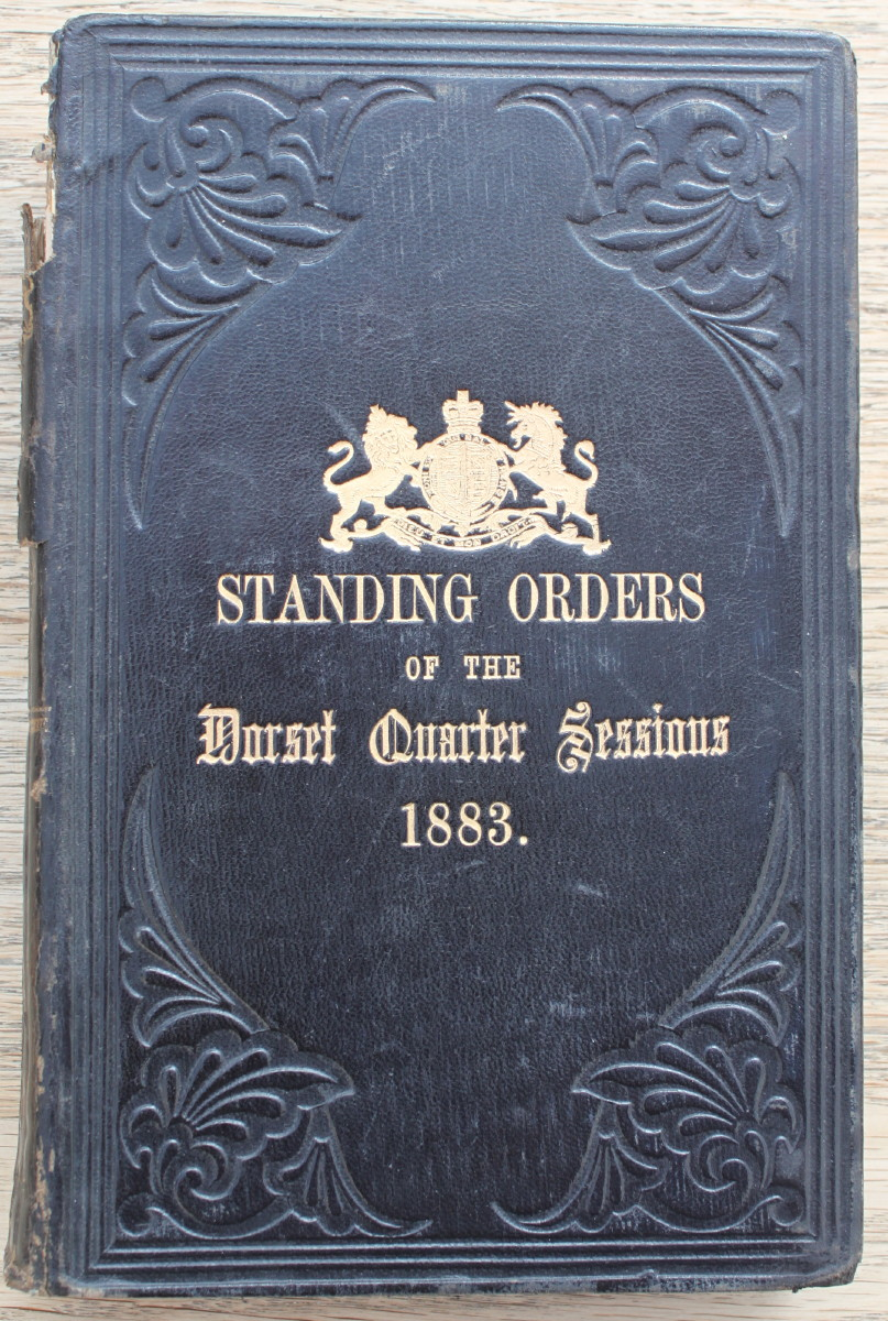 Image for The Standing Orders of the Dorset Quarter Sessions, With Appendices. Revised 1882 - 83.