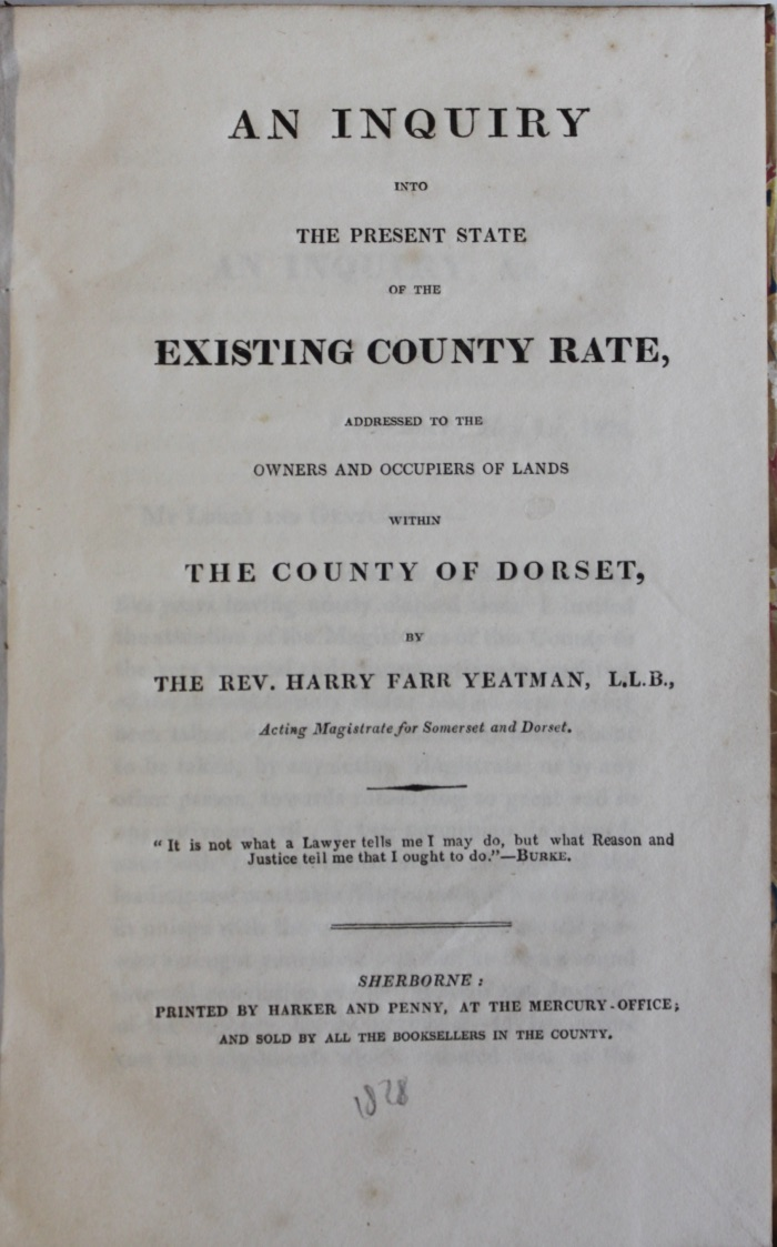 Image for An Inquiry Into the Present State of the Existing County rate, Addressed to Owners and Occupiers of Lands Within the County of Dorset. Minutes of Evidence Before a Select Committee of the House of Lords, Appointed to Inquire into the Charges on County Rates in England and Wales.