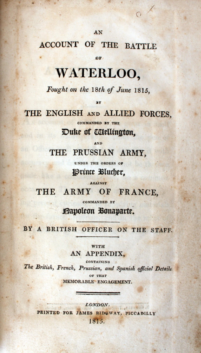 Image for An Account of the Battle of Waterloo, Fought on the 18th of June 1815, by the English and Allied Forces, Commanded by the Duke of Wellington...With an Appendix Containing the British, French, Prussian, and Spanish Official Details of that Memorable Engagement.