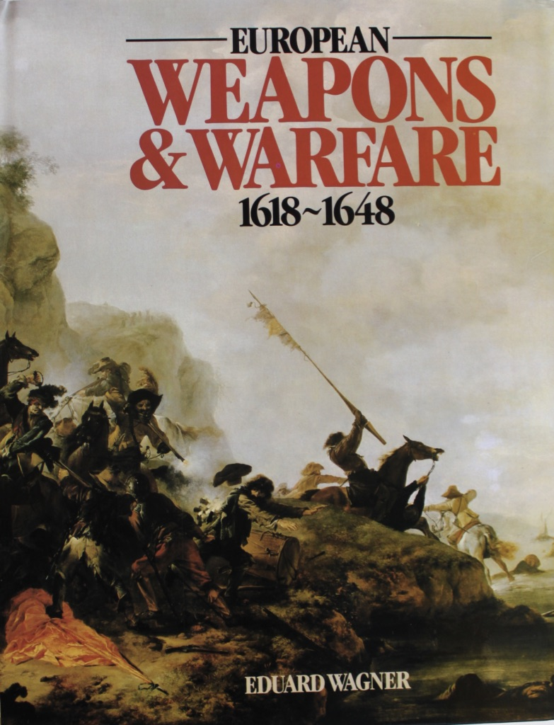 Image for European Weapons and Warfare 1618-1648.