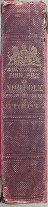 Image for J. G. Harrod & Co.'s postal and Commercial Directory of Norfolk and Norwich, including Lowestoft, in the County of Suffolk. Containing a Brief Descriptive Account of the Towns, Parishes and Villages. Followed by a Directory.