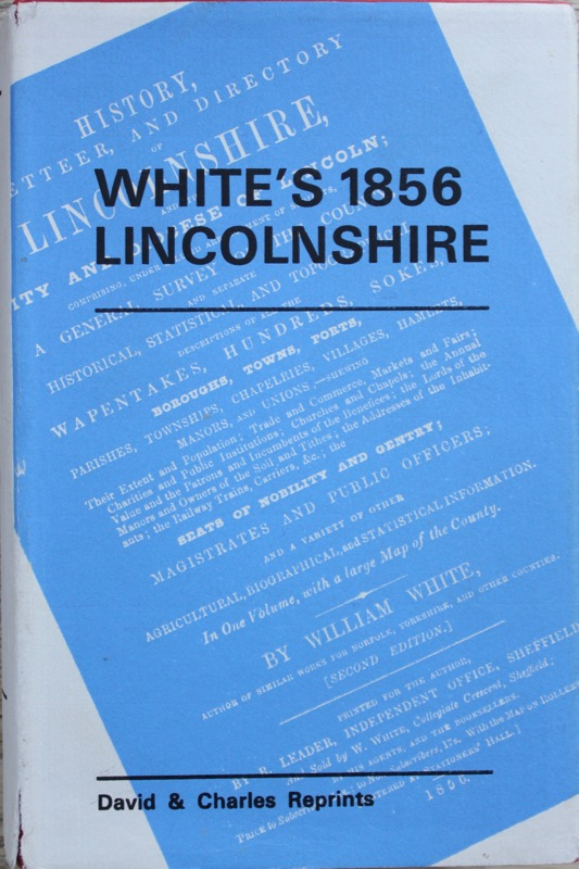 Image for History, Gazetteer, and Directory of Lincolnshire, and the City and Diocese of Lincoln; Comprising, Under a Lucid Arrangement of Subjects...