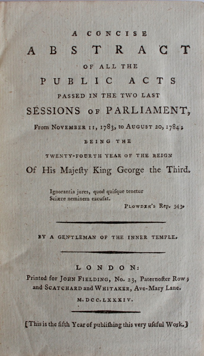 Image for A Concise Abstract of All the Public Acts Passed in the Last Two Sessions of Parliament, From November 11, 1783, to August 20, 1784; Being the Twenty-fourth Year of the Reign of His Majesty King George the Third.