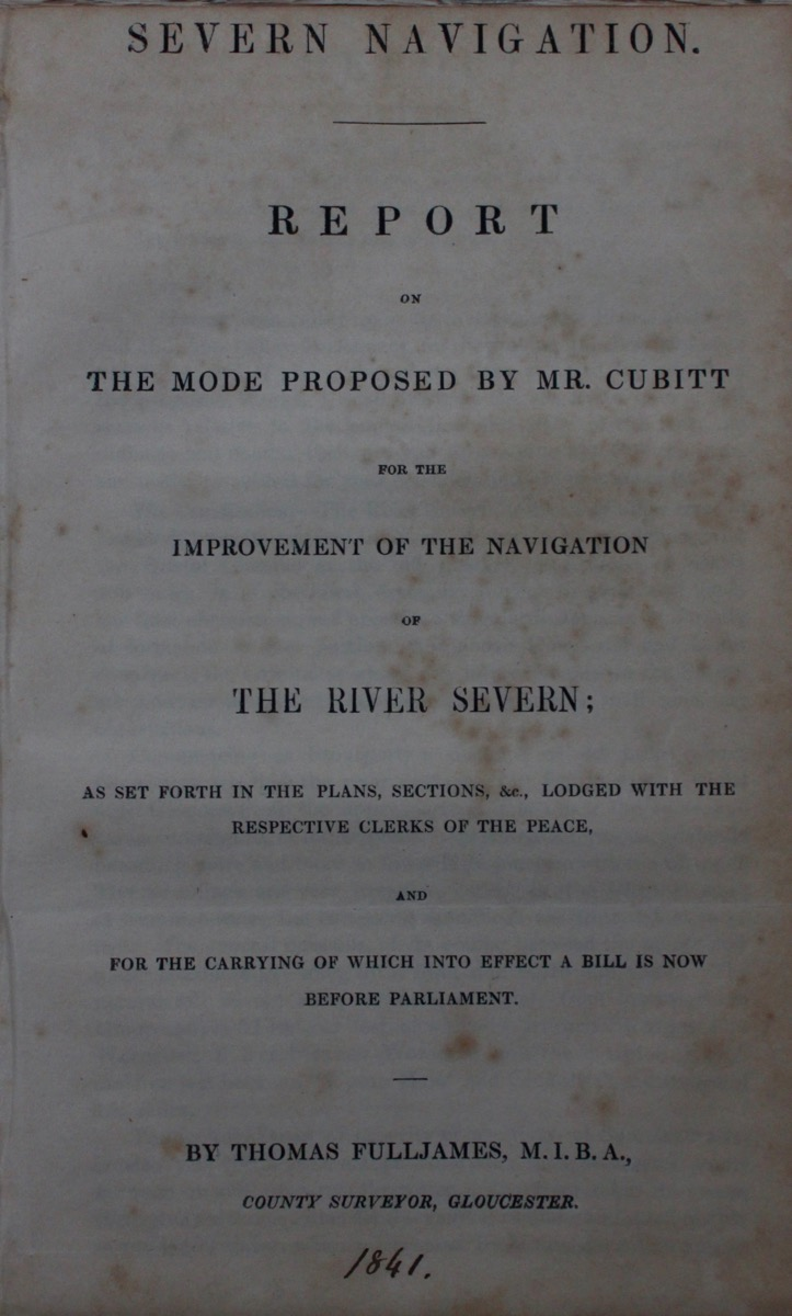 Image for Severn Navigation. Report on the Mode Proposed by Mr. Cubitt for the Improvement of the Navigation of the River Severn; as Set Forth in the Plans, Sections, &c., Lodged With the Respective Clerks of the Pea ce, and for the Carrying of which into Effect a Bill is now Before Parliament.