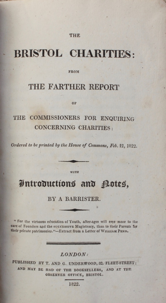 Image for The Bristol Charities: From the Farther Report of the Commissioners for Enquiring Concerning Charities: Ordered to be printed by the House of Commons, Feb. 12, 1822. With Introductions and Notes, by A Barrister. Part I to Part III.