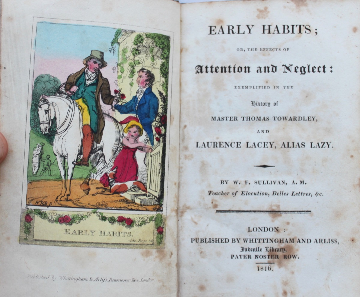 Image for Early Habits; or, the Effects of Attention and Neglect: Exemplified in the History of Master Thomas Towardley, and Laurence Lacey, Alias Lazy.