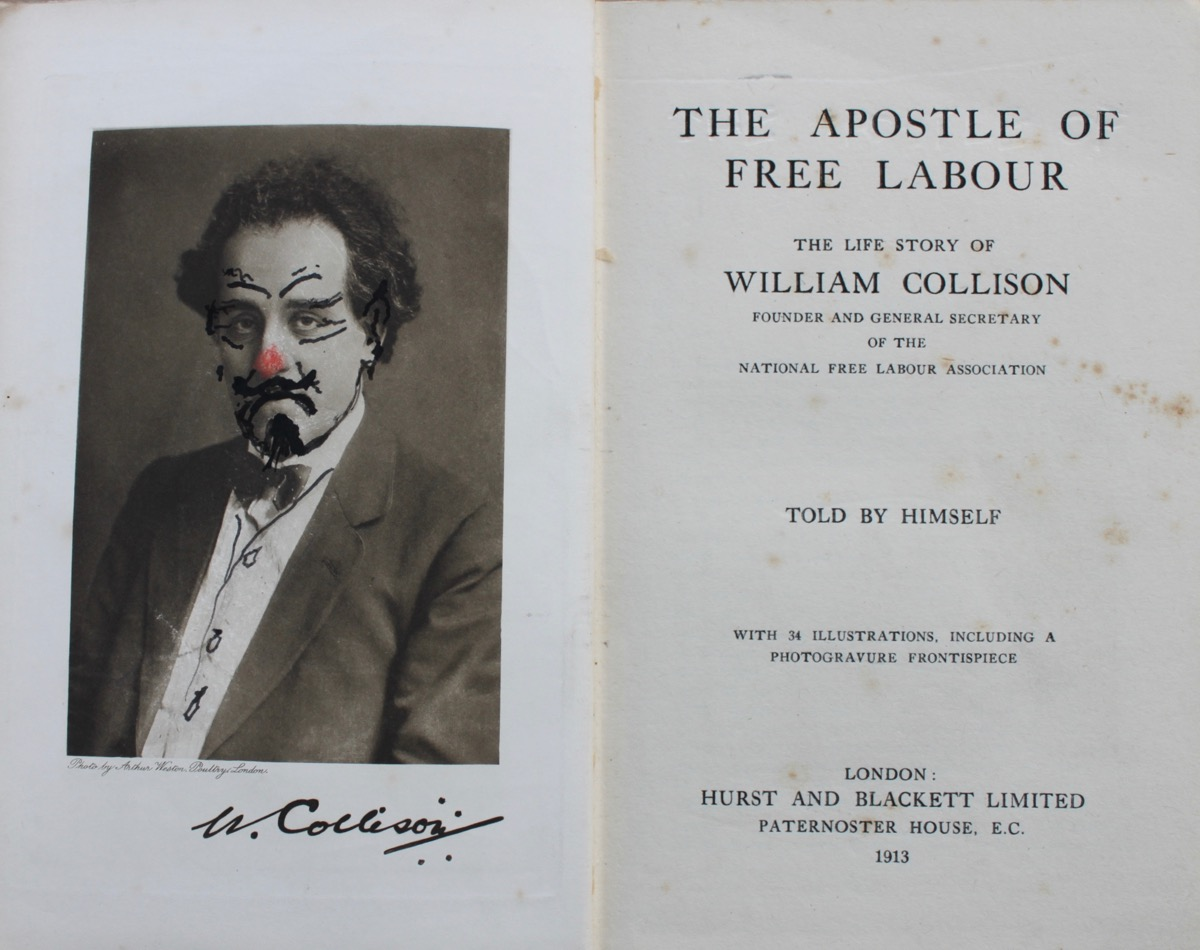 Image for The Apostle of Free Labour: the Life Story of William Collison, Founder and General Secretary of the National Free Labour Association, told by Himself.