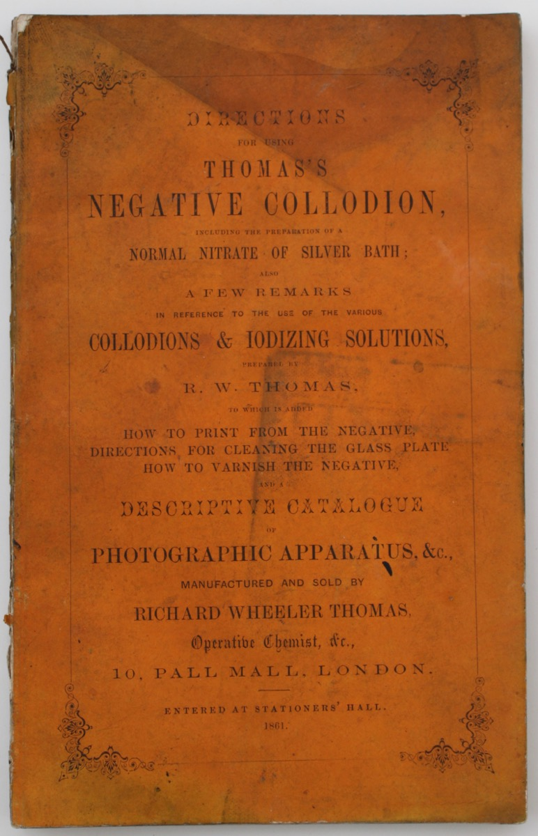 Image for Directions for Using Thomas's Negative Collodion, Including the Preparation of a Normal Nitrate of Silver Bath...and a Descriptive Catalogue of Photographic Apparatus, &c.