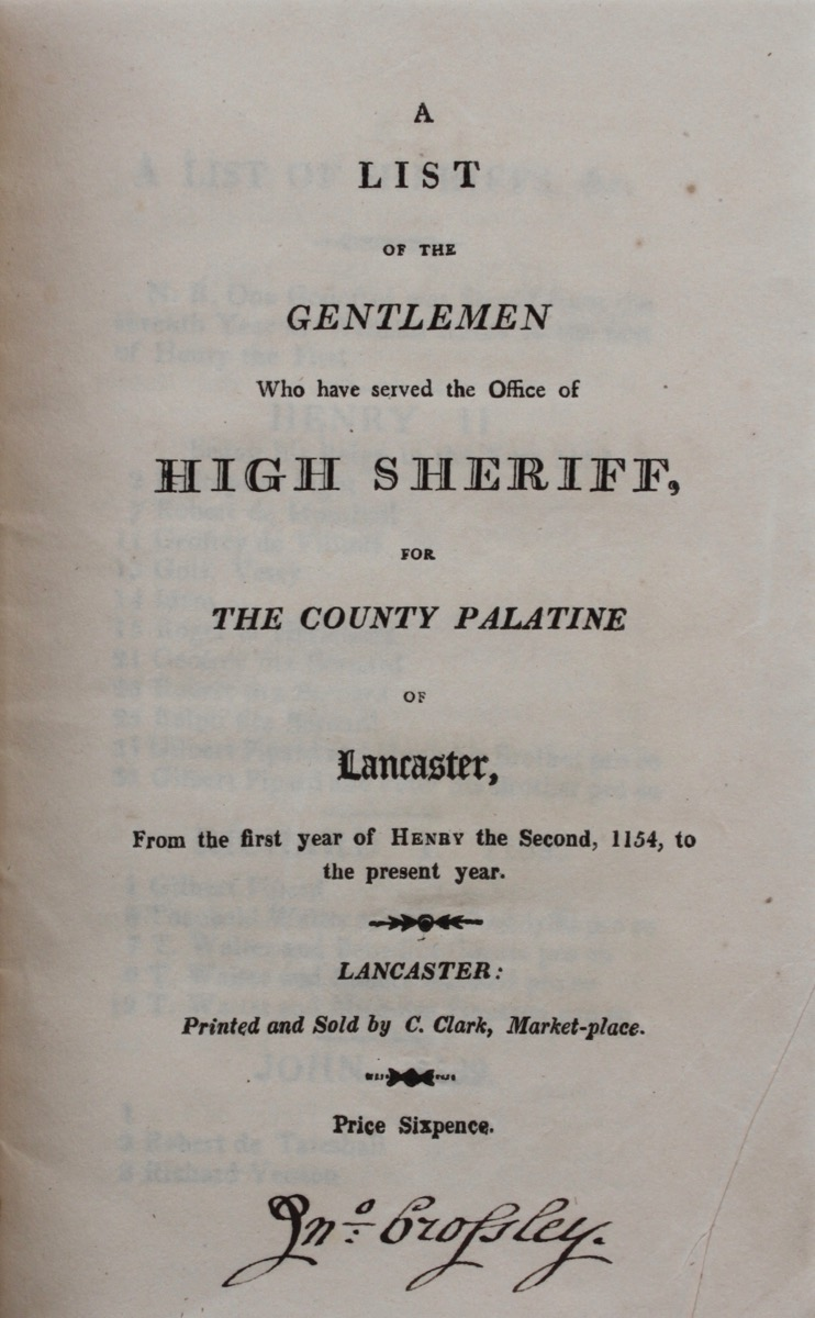 Image for A List of the Gentlemen Who Have Served the Office of High Sheriff, for the County Palatine of Lancaster, From the First Year of Henry the Second, 1154, to the Present Year. [1819]