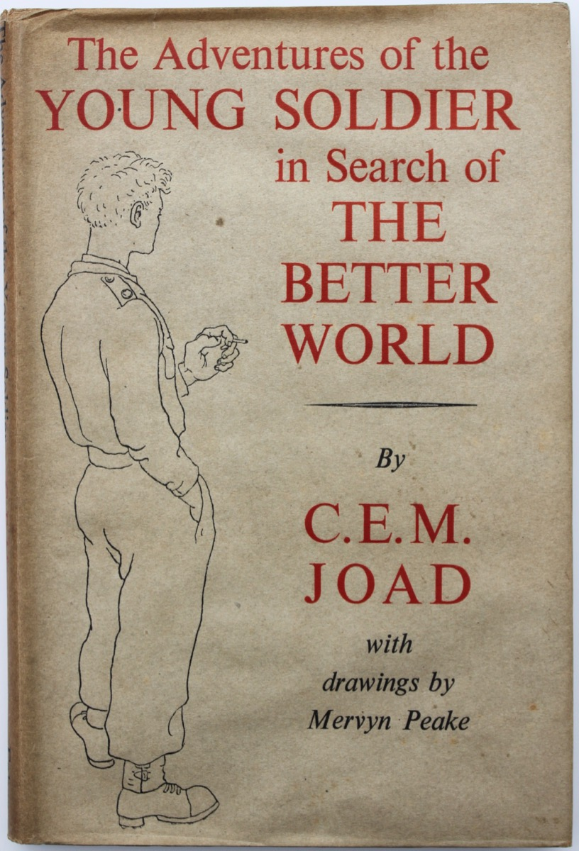 Image for The Adventures of the Young Soldier in Search of the Better World, by C.E.M. Joad.