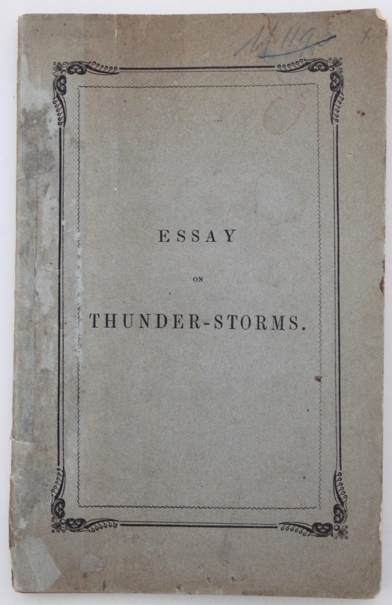 Image for An Essay on Thunder-Storms, their phenomena, and the means of safety from their effects.