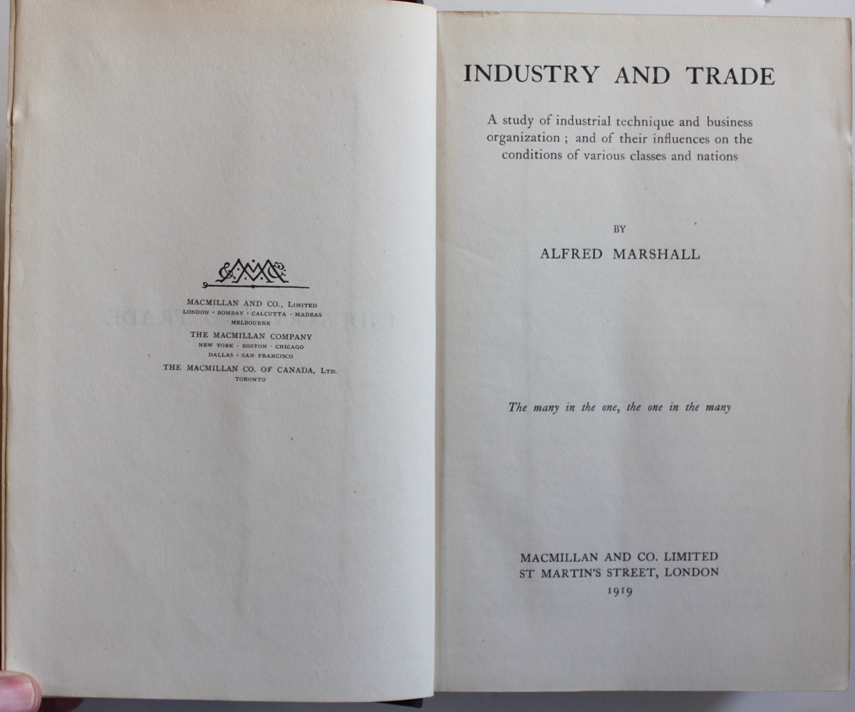 Image for Industry and Trade; a study of industrial technique and business organization; and of their influence on the conditions of the various classes and nations.